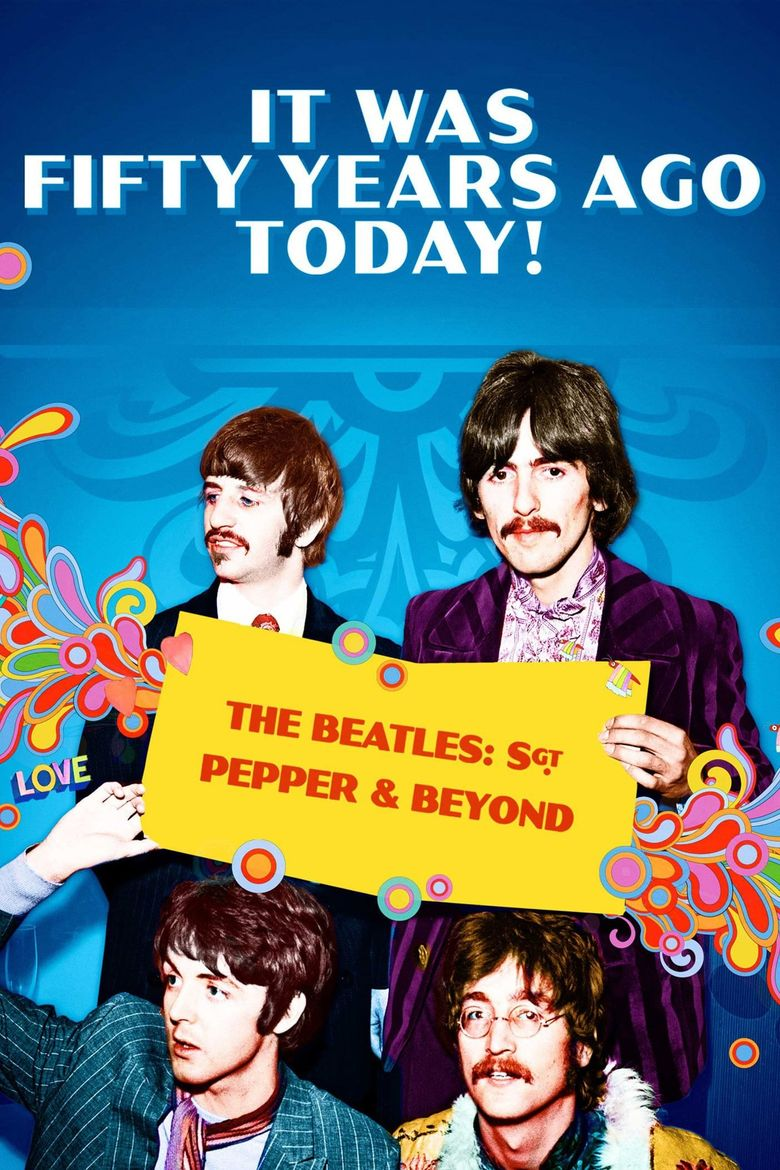 It Was Fifty Years Ago Today! The Beatles: Sgt. Pepper & Beyond Poster
