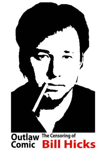 Outlaw Comic: The Censoring of Bill Hicks Poster
