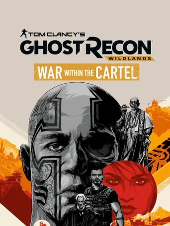 Tom Clancy's Ghost Recon Wildlands: War Within The Cartel Poster