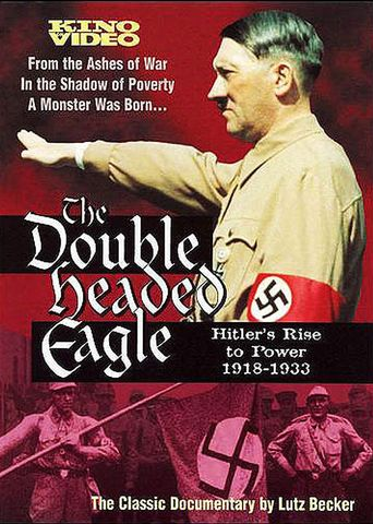 Watch Double Headed Eagle: Hitler's Rise to Power 1918-1933
