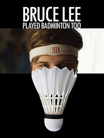 Bruce Lee Played Badminton Too Poster