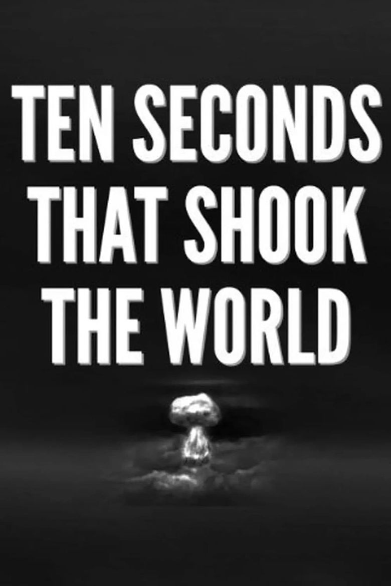 Ten Seconds that Shook the World Poster