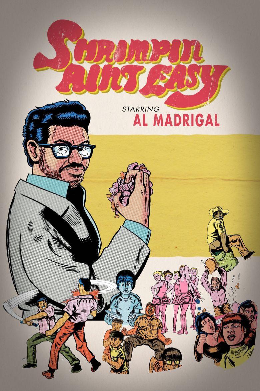 Al Madrigal: Shrimpin' Ain't Easy Poster
