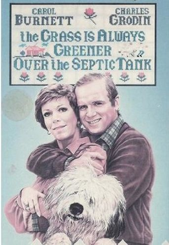 The Grass Is Always Greener Over the Septic Tank Poster