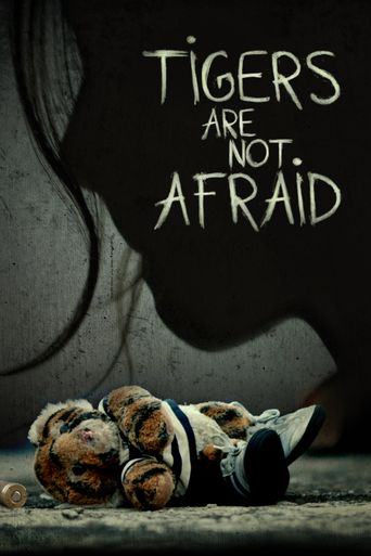 Tigers Are Not Afraid Poster