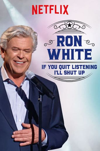 Ron White: If You Quit Listening, I'll Shut Up Poster