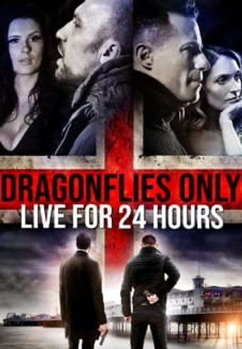 Dragonflies Only Live for 24 Hours Poster