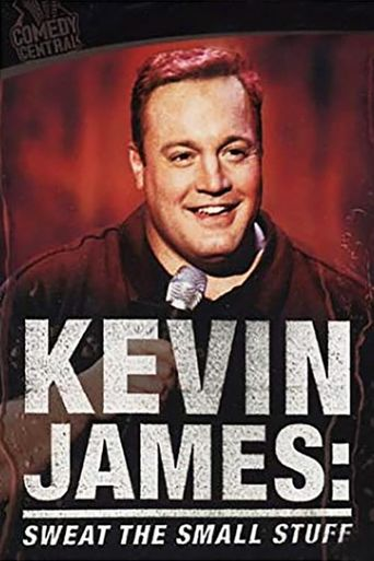 Kevin James: Sweat the Small Stuff Poster