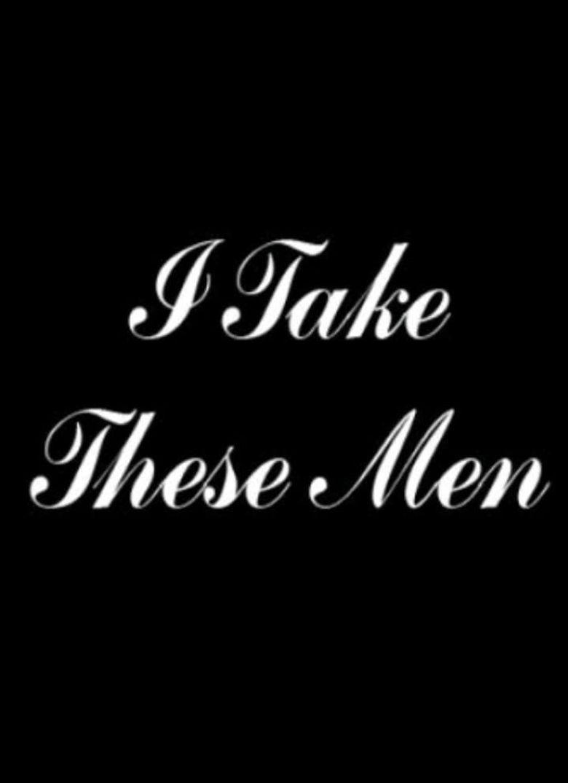 I Take These Men Poster