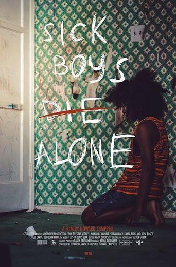 Sick Boys Die Alone Poster