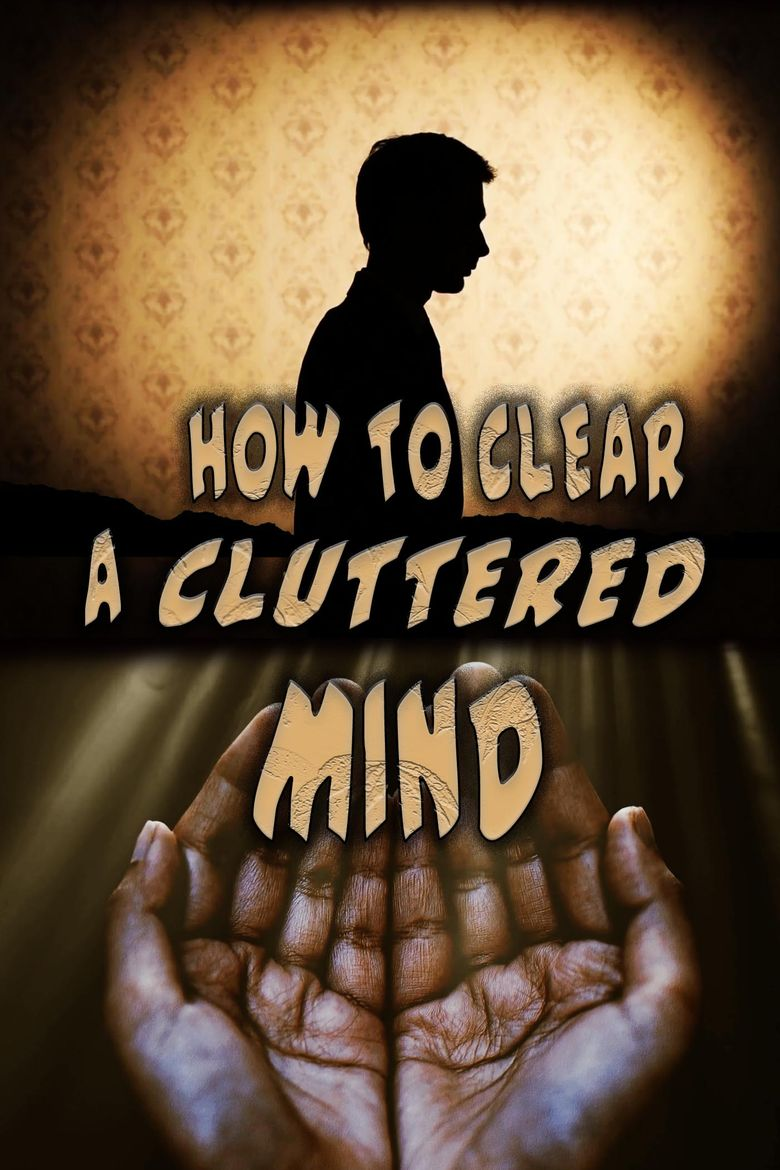 How to Clear a Cluttered Mind Poster