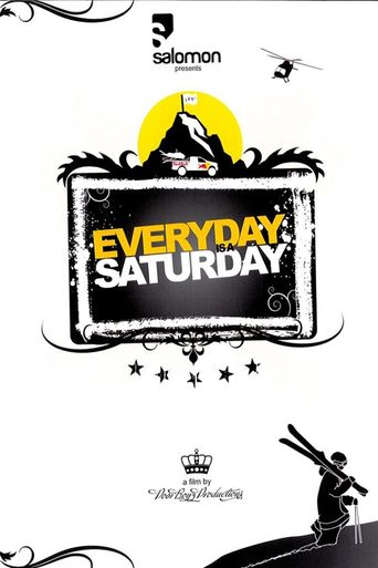 Everyday Is a Saturday Poster