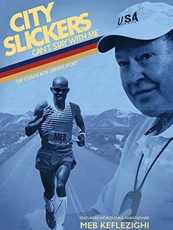 City Slickers Can't Stay with Me: The Coach Bob Larsen Story Poster