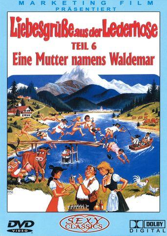 Liebesgrüße aus der Lederhose 6: Eine Mutter namens Waldemar Poster