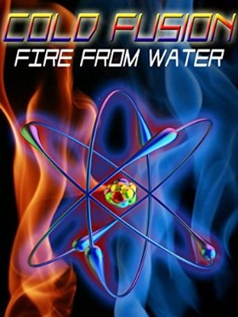 Cold Fusion: Fire from Water Poster