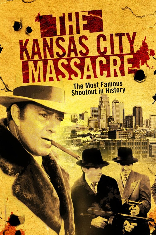 The Kansas City Massacre Poster