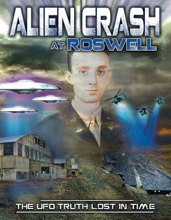 Alien Crash at Roswell: The UFO Truth Lost in Time Poster
