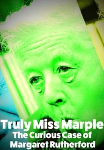 Truly Miss Marple - The Curious Case of Margaret Rutherford Poster