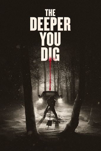 The Deeper You Dig Poster