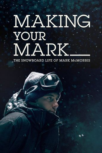 Making Your Mark: The Snowboard Life of Mark McMorris Poster