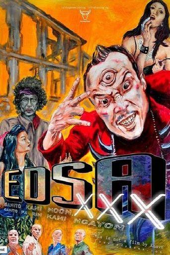 EDSA XXX: Nothing Ever Changes in the Ever-Changing Republic of Ek-Ek-Ek Poster