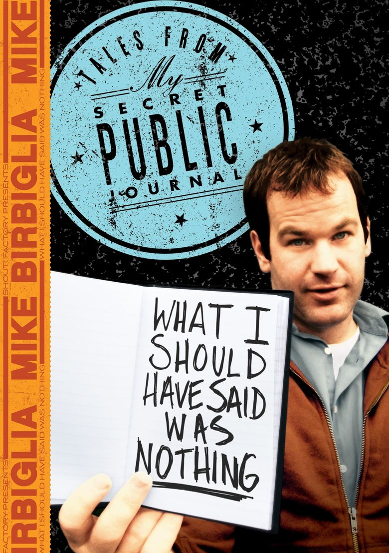 Watch Mike Birbiglia: What I Should Have Said Was Nothing