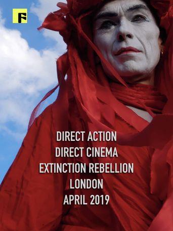Direct Action Direct Cinema: Extinction Rebellion London Poster