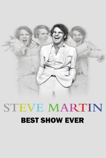Steve Martin: Steve Martin's Best Show Ever Poster