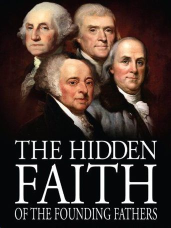 The Hidden Faith of the Founding Fathers Poster