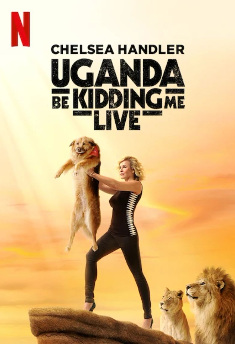 Chelsea Handler: Uganda Be Kidding Me Live Poster