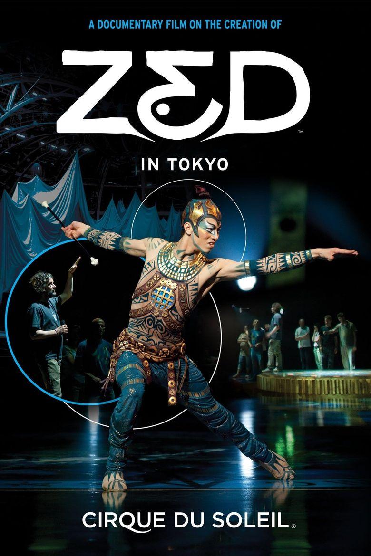 Cirque du Soleil: Zed in Tokyo Poster