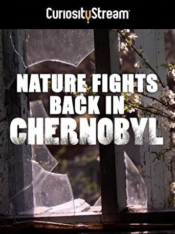 Nature Fights Back In Chernobyl Poster