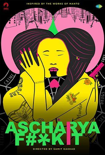 Ascharya Fuck It Poster