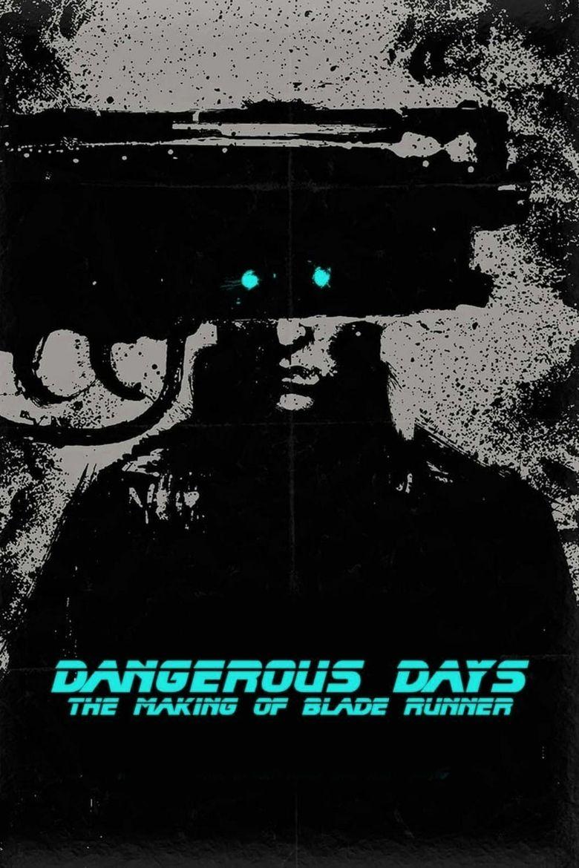 Dangerous Days: Making Blade Runner Poster