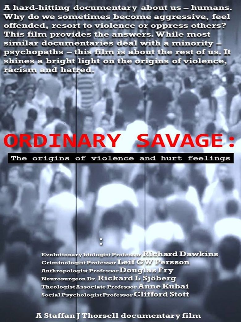 Ordinary Savage: The origins of violence and hurt feelings Poster
