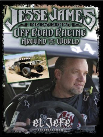Jesse James Presents: Off Road Racing Around the World Poster