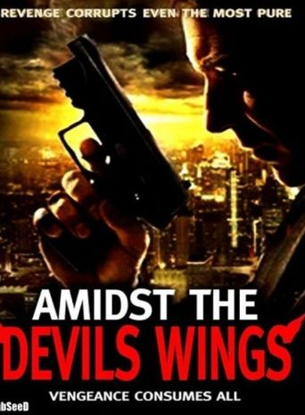 Amidst the Devil's Wings Poster