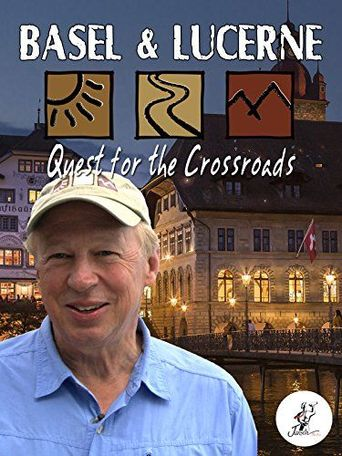 Richard Bangs' Adventures with Purpose, Basel and Lucerne, Quest for the Crossroads Poster