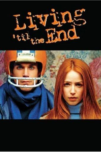 Living 'til the End Poster