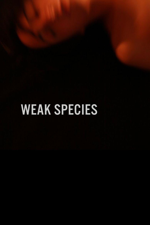 Weak Species Poster