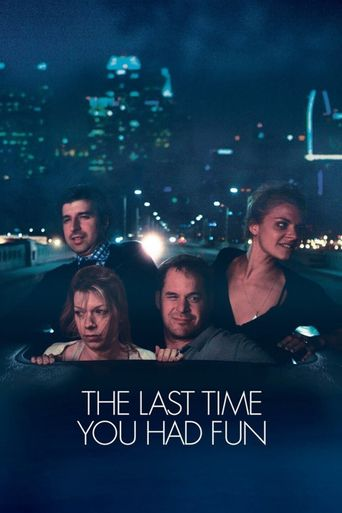 The Last Time You Had Fun Poster
