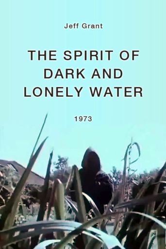 The Spirit of Dark and Lonely Water Poster
