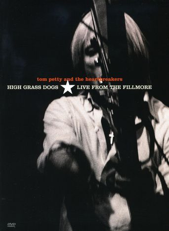 Tom Petty and the Heartbreakers: High Grass Dogs - Live from the Fillmore Poster