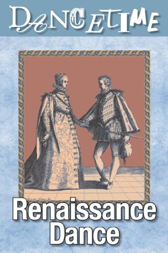 How to Dance Through Time, Vol III: The Majesty of Renaissance Dance Poster