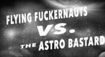 Flying Fuckernauts vs. The Astro Bastards Poster
