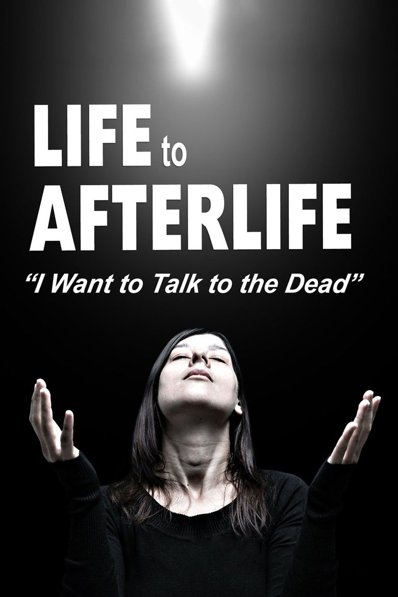 Life to Afterlife: I Want to Talk to the Dead Poster