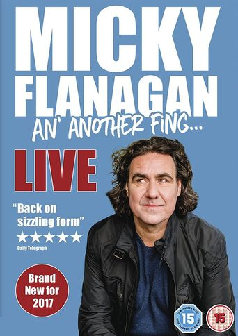 Micky Flanagan - An' Another Fing Live Poster