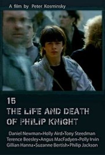 15: The Life and Death of Philip Knight Poster