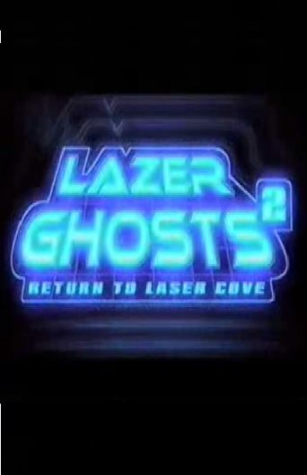 Lazer Ghosts 2: Return to Laser Cove Poster