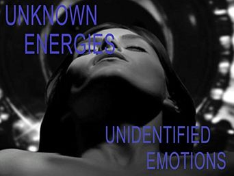 Unknown Energies, Unidentified Emotions Poster